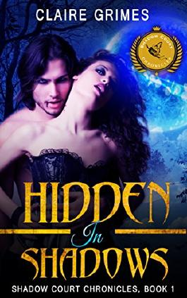 Hidden In Shadows: A Fae Vampire Action and Adventure Fantasy Romance (Shadow Court Chronicles: Faerie Series Book 1)
