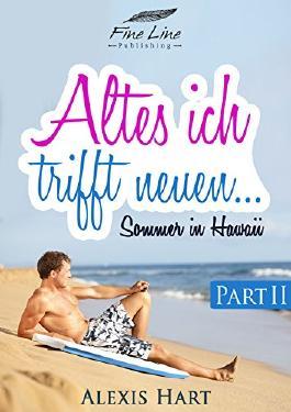 Altes Ich trifft neuen... Teil II: Ein erotischer Liebesroman (1. Teil gratis) (German Edition)