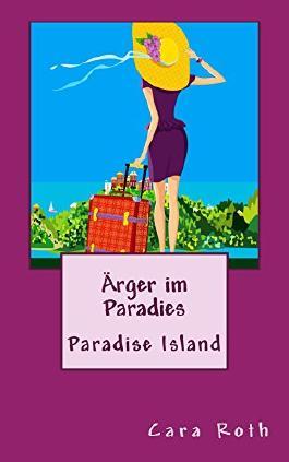 Ärger im Paradies (Paradise Island Series 1)
