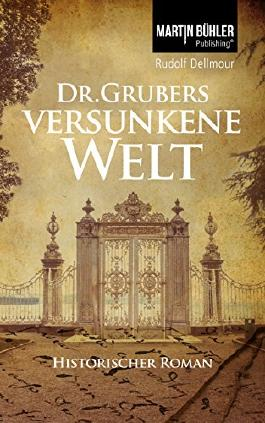 Dr. Grubers versunkene Welt