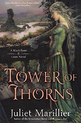 Tower of Thorns: A Blackthorn & Grim Novel by Marillier, Juliet (November 3, 2015) Hardcover