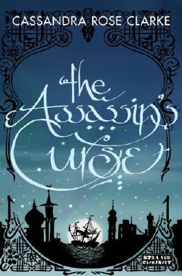 The Assassin's Curse (Strange Chemistry) by Clarke, Cassandra Rose(October 2, 2012) Paperback