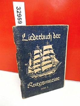 Liederbuch der Kriegsmarine . Heft 3