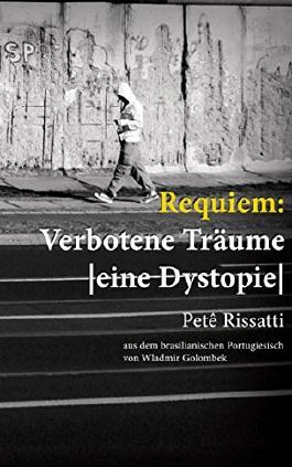 Requiem: Verbotene Träume: Eine Dystopie