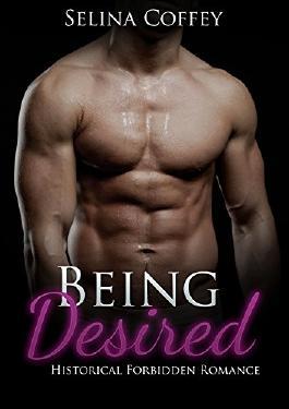 PREGNANCY ROMANCE: Being Desired (Historical, Suspense, Pregnancy, Bride, Baby, Forbidden, Taboo, Short Story)