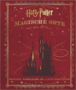 Harry Potter: Magische Orte aus den Filmen (Hogwarts, Winkelgasse und andere Schauplätze) ( 20. Juli 2015 )
