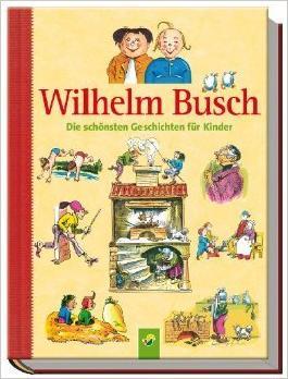 Wilhelm Busch: Die schönsten Geschichten für Kinder ( 15. Januar 2010 )