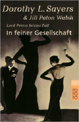In feiner Gesellschaft: Lord Peters letzter Fall (Lord Peter Wimsey) ( 1. März 2000 )
