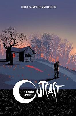 Outcast by Kirkman & Azaceta Vol. 1