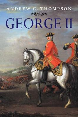 George II: King and Elector (English Monarchs) (The Yale English Monarchs Series) by Thompson, Andrew C. (October 12, 2012) Paperback