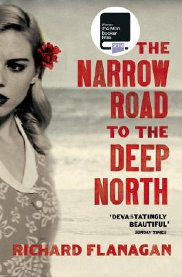 The Narrow Road to the Deep North by Flanagan, Richard (March 26, 2015) Paperback