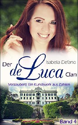 Der de Luca Clan - Verzaubert! Ein Kunstwerk aus Zahlen