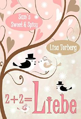 2 + 2 = Liebe: Liebesroman (Sam's Sweet & Spicy 4)
