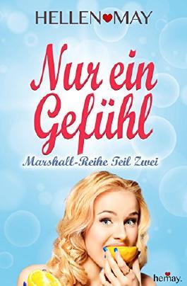 Nur ein Gefühl - Marshall-Reihe Teil Zwei (German Edition)