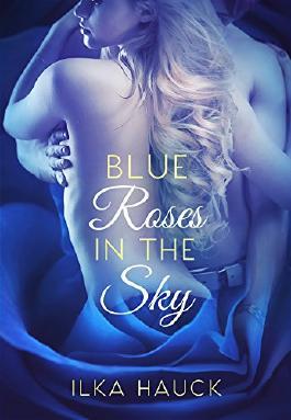 Blue Roses in the Sky (Roses of Louisville Reihe 2)
