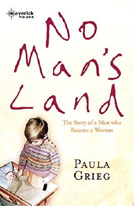 No Man's Land: The story of a man who became a woman