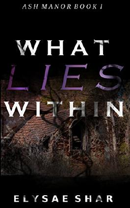 What Lies Within (Ash Manor Book 1)