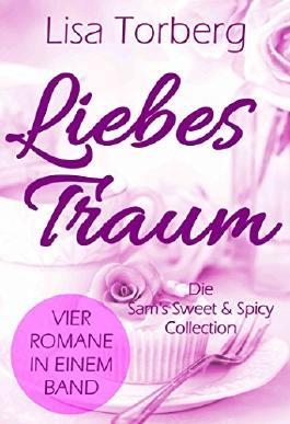 Liebestraum: Die Sam's Sweet & Spicy Collection (Liebesroman)