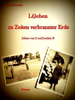 L(i)eben zu Zeiten verbrannter Erde: Juliane von S und Joachim B