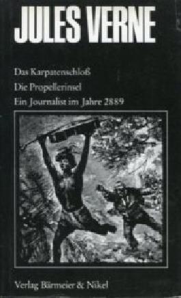 Das Karpatenschloß. Die Propellerinsel. Ein Journalist im Jahre 2889. Neu übersetzt u. eingerichtet v. Wolf Wondratschek. Mit Illustrationen d. ersten französischen Gesamtausgabe. (=Die große Jules Verne Ausgabe in 20 Bänden, Bd. 14)