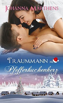 Traummann mit Pfefferkuchenherz (German Edition)
