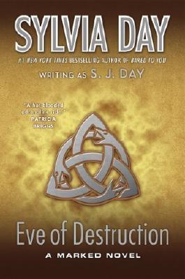 Eve of Destruction: A Marked Novel by Sylvia Day (2013-01-29)