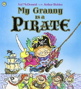 My Granny Is a Pirate by Val McDermid (2012-07-05)