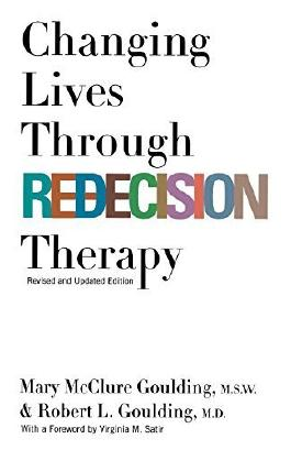 Changing Lives through Redecision Therapy by Mary Goulding (1997-06-19)