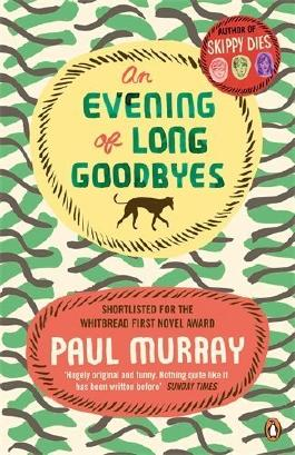 An Evening of Long Goodbyes by Paul Murray (2011-04-07)