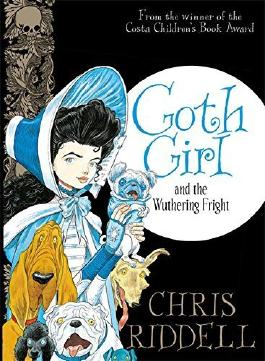 Goth Girl and the Wuthering Fright by Chris Riddell (2015-09-24)
