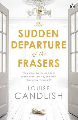 The Sudden Departure of the Frasers by Louise Candlish (2015-05-21)