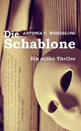 Die Schablone: Ein stiller Thriller