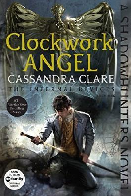 Clockwork Angel (The Infernal Devices) by Cassandra Clare (2015-09-01)