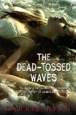 The Dead-Tossed Waves (Forest of Hands and Teeth) by Carrie Ryan (2011-02-08)