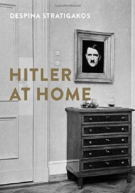 Hitler at Home by Despina Stratigakos (2015-09-29)