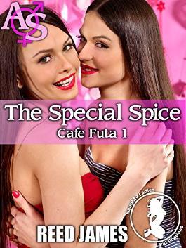 The Special Spice (Cafe Futa 1)(Futa-on-Female, Voyeurism, Menage, Erotica)