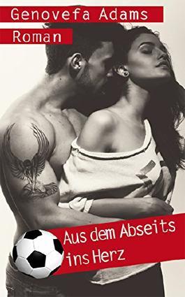 Aus dem Abseits ins Herz (German Edition)
