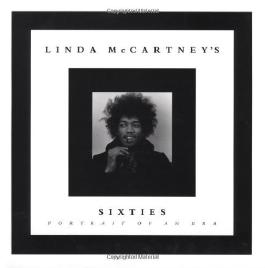 Linda McCartney's Sixties: Portrait of an Era by Linda McCartney (1993-09-01)