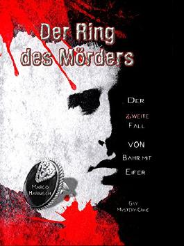 Der Ring des Mörders: Der zweite Fall von Kommissar Bahr mit Eifer
