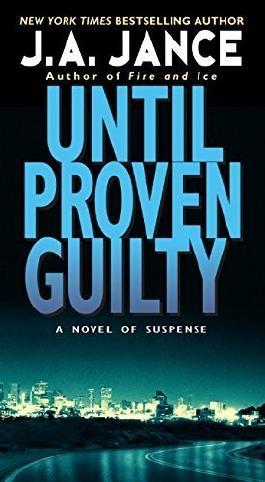 Until Proven Guilty (J. P. Beaumont Novel) by J. A. Jance (2009-12-29)
