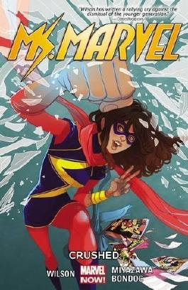 Ms. Marvel Vol. 3: Crushed by G. Willow Wilson (2015-06-23)