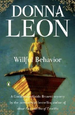 Willful Behavior (Commissario Guido Brunetti Mystery) by Donna Leon (2010-08-31)