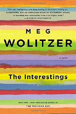 The Interestings: A Novel by Meg Wolitzer (2013-04-09)