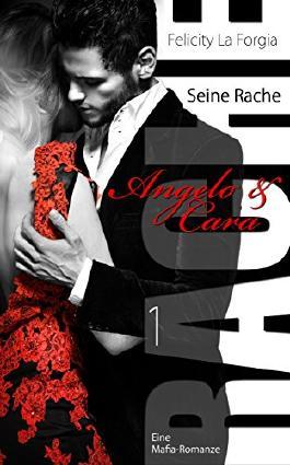 Seine Rache: Angelo & Cara 1