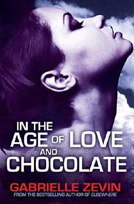 In the Age of Love and Chocolate (Birthright Trilogy) by Gabrielle Zevin (2014-07-31)