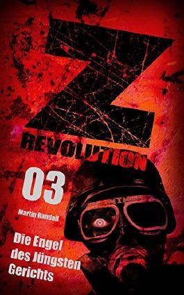 Z Revolution 03: Die Engel des Jüngsten Gerichts: Zombie-Thriller