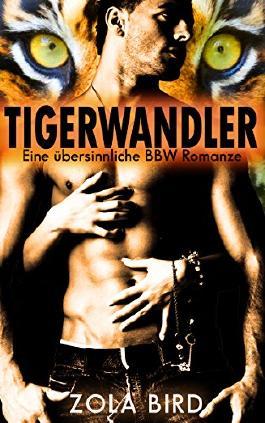 Tigerwandler: Eine übersinnliche BBW Romanze (Man Eaters 1)