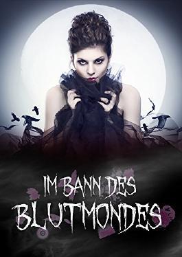 Vampirromane: Im Bann des Blutmondes