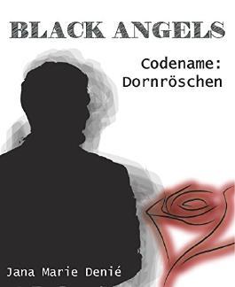 Black Angels: Codename: Dornröschen