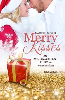 Merry Kisses: Zu Weihnachten Herz zu verschenken